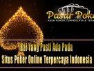 Hal Yang Pasti Ada Pada Situs Poker Online Terpercaya Indonesia